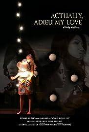 Actually, Adieu My Love Poster