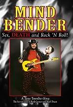 Mind Bender: Sex, Death and Rock 'N Roll!