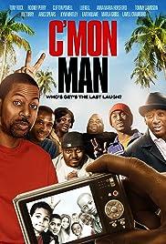 C'mon Man(2012) Poster - Movie Forum, Cast, Reviews