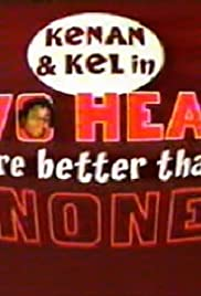 Kenan & Kel: Two Heads Are Better Than None Poster