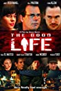 The Good Life (2007) Poster