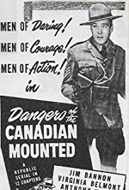 Dangers of the Canadian Mounted(1948) Poster - Movie Forum, Cast, Reviews