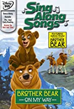 Primary image for Sing Along Songs: Brother Bear - On My Way