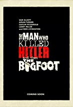Primary image for The Man Who Killed Hitler and then The Bigfoot