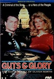 Guts and Glory: The Rise and Fall of Oliver North Poster