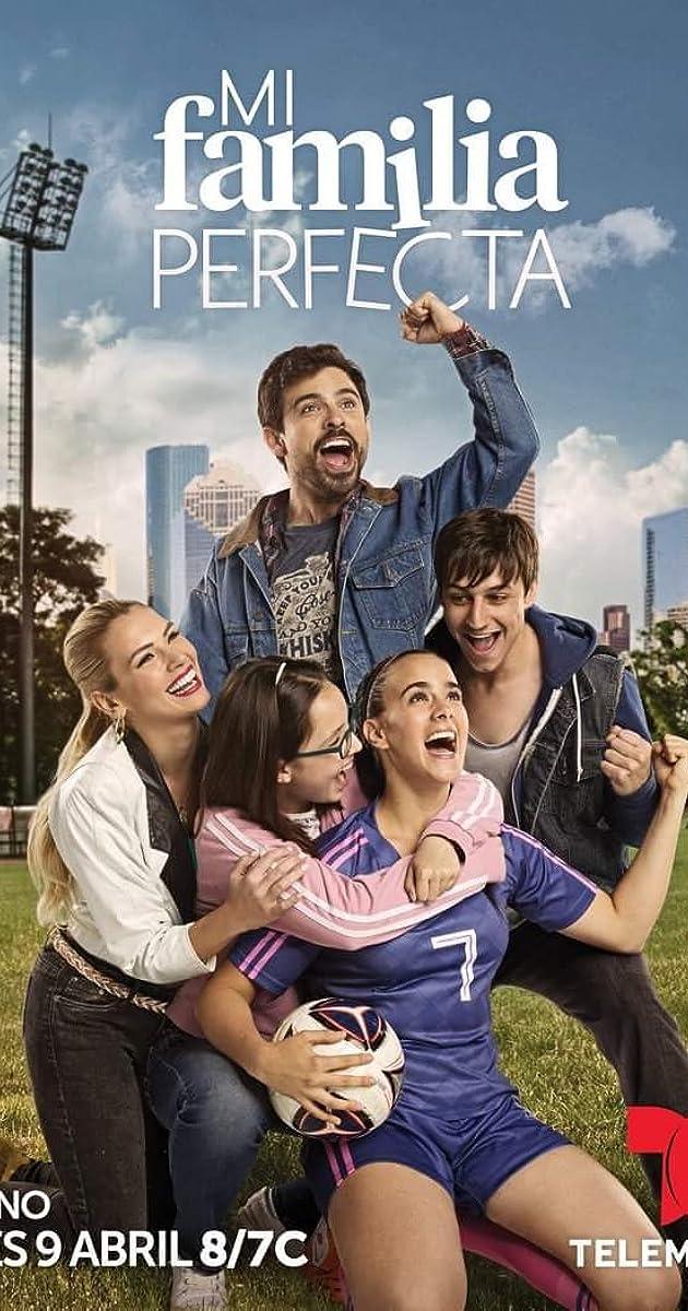 Mi Familia Perfecta Tv Series 2018 Imdb