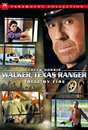 Walker, Texas Ranger: Trial by Fire(2005) Poster - Movie Forum, Cast, Reviews