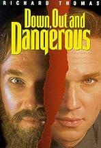 Down, Out & Dangerous