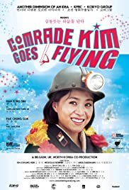 Comrade Kim Goes Flying (2012) Poster - Movie Forum, Cast, Reviews