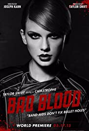 Taylor Swift: Bad Blood(2015) Poster - Movie Forum, Cast, Reviews