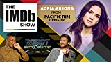 Ep. 118 'Pacific Rim Uprising' Star Adria Arjona and the Robot Battle Bracket