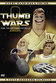 Thumb Wars: The Phantom Cuticle (TV Short 1999) - IMDb