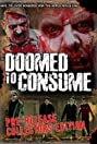 Doomed to Consume (2006) Poster