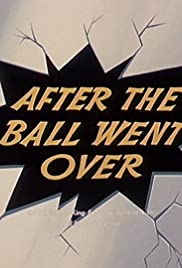 After the Ball Went Over Poster