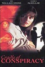 Moment of Truth: Cradle of Conspiracy(1994) Poster - Movie Forum, Cast, Reviews