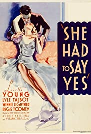 She Had to Say Yes(1933) Poster - Movie Forum, Cast, Reviews