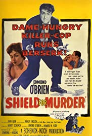 Shield for Murder (1954) Poster - Movie Forum, Cast, Reviews