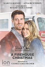 A Firehouse Christmas(2016) Poster - Movie Forum, Cast, Reviews