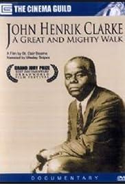 John Henrik Clarke: A Great and Mighty Walk Poster