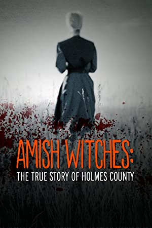 Amish Witches: The True Story Of Holmes County