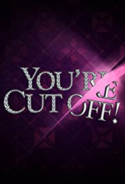 You're Cut Off Poster