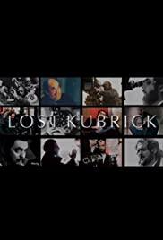 Lost Kubrick: The Unfinished Films of Stanley Kubrick Poster