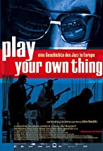 Primary image for Play Your Own Thing: A Story of Jazz in Europe