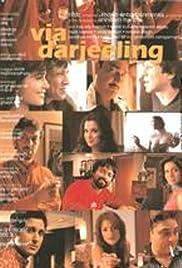 Via Darjeeling(2008) Poster - Movie Forum, Cast, Reviews