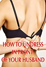 How to Undress in Front of Your Husband