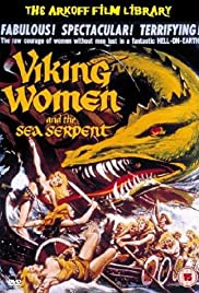 The Saga of the Viking Women and Their Voyage to the Waters of the Great Sea Serpent (1957) Poster - Movie Forum, Cast, Reviews
