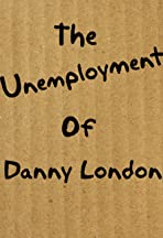 The Unemployment of Danny London