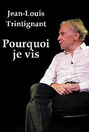 Jean-Louis Trintignant, pourquoi que je vis Poster
