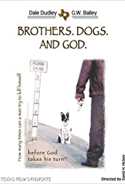Brothers. Dogs. And God. Poster