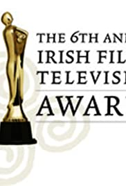 The 6th Annual Irish Film and Television Awards Poster