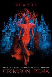 Crimson Peak(2015) Poster - Movie Forum, Cast, Reviews