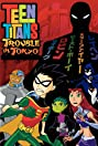 Teen Titans: Trouble in Tokyo (2006) Poster