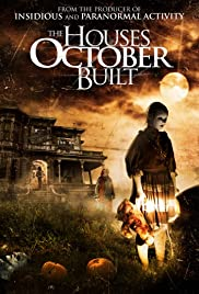 The Houses October Built (2014) Poster - Movie Forum, Cast, Reviews