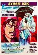 Yangin var: Eski Istanbul kabadayilari