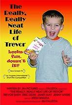The Really, Really Neat Life of Trevor