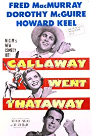 Callaway Went Thataway(1951) Poster - Movie Forum, Cast, Reviews