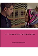Fifty Shades of Grey Gardens
