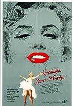 Goodnight, Sweet Marilyn