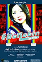 #BeRobin the Movie