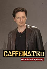 Caffeinated with John Fugelsang Poster