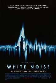White Noise(2005) Poster - Movie Forum, Cast, Reviews