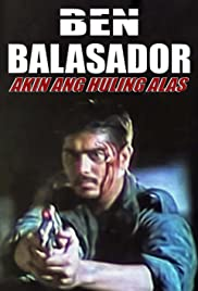 Ben Balasador: Akin ang huling alas Poster