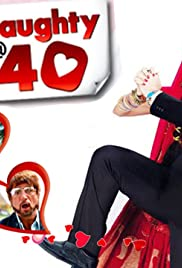 Naughty @ 40(2011) Poster - Movie Forum, Cast, Reviews
