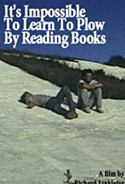 It's Impossible to Learn to Plow by Reading Books (1988) Poster - Movie Forum, Cast, Reviews
