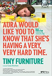 Tiny Furniture(2010) Poster - Movie Forum, Cast, Reviews