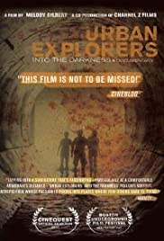 Urban Explorers: Into the Darkness (2007) Poster - Movie Forum, Cast, Reviews
